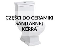 Części zamienne do ceramiki sanitarnej Kerra